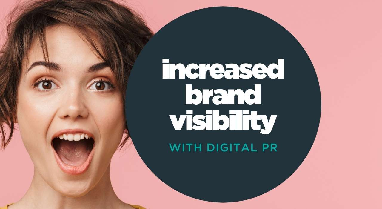 Increase brand visibility with digital PR and SEO