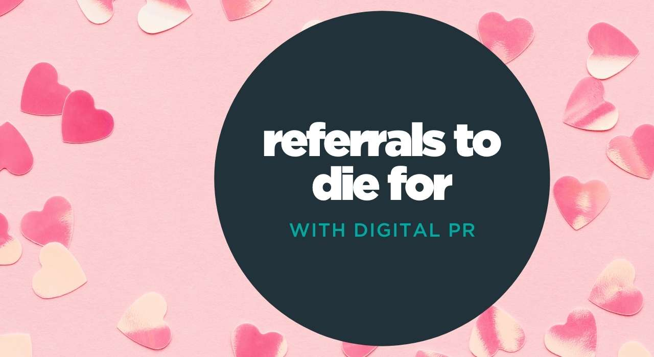 Referral traffic to die for when you combine SEO and Digital PR